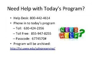 Need Help with Todays Program Help Desk 800