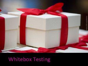 Whitebox Testing https flic krp9 AWLK Recall Approaches