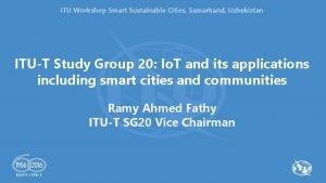 ITU Workshop Smart Sustainable Cities Samarkand Uzbekistan ITUT
