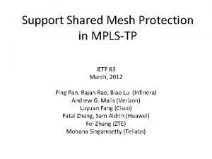 Support Shared Mesh Protection in MPLSTP IETF 83