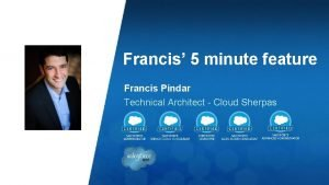 Francis 5 minute feature Francis Pindar Technical Architect