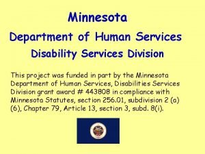 Minnesota Department of Human Services Disability Services Division
