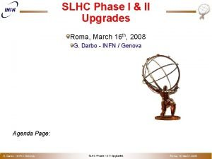 o SLHC Phase I II Upgrades Roma March