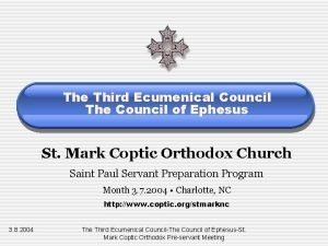 The Third Ecumenical Council The Council of Ephesus