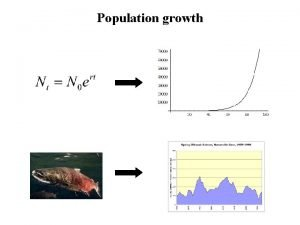 Population growth The simplest model of population growth
