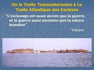 De la Traite Transsaharienne La Traite Atlantique des