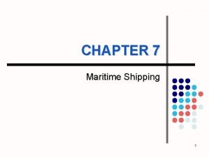 CHAPTER 7 Maritime Shipping 7 Maritime Shipping Industry