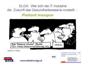 ELGA Wie sich die ITIndustrie die Zukunft des