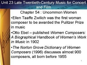 Unit 23 Late TwentiethCentury Music for Concert and