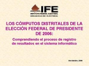 LOS CMPUTOS DISTRITALES DE LA ELECCIN FEDERAL DE