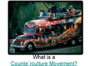 What is a Counterculture Movement Hippie Movement and