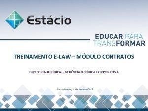 TREINAMENTO ELAW MDULO CONTRATOS DIRETORIA JURDICA GERNCIA JURDICA