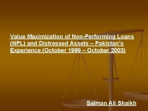 Value Maximization of NonPerforming Loans NPL and Distressed