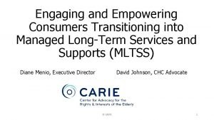 Engaging and Empowering Consumers Transitioning into Managed LongTerm