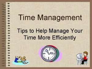 Time Management Tips to Help Manage Your Time