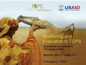 Monitoring and Evaluation in TOPS Quantitative and Qualitative