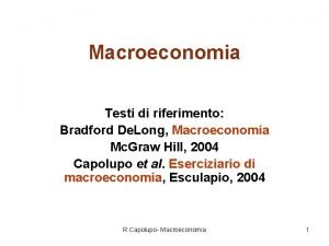 Macroeconomia Testi di riferimento Bradford De Long Macroeconomia