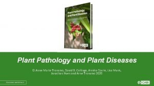 Plant Pathology and Plant Diseases Anne Marte Tronsmo