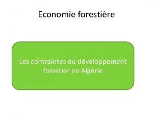 Economie forestire Les contraintes du dveloppement forestier en
