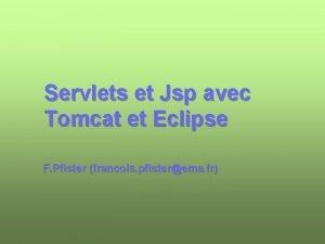 Servlets et Jsp avec Tomcat et Eclipse F
