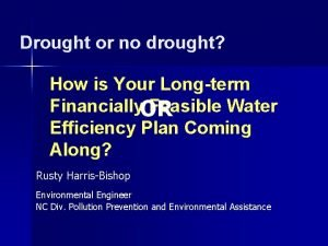 Drought or no drought How is Your Longterm