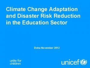 Climate Change Adaptation and Disaster Risk Reduction in