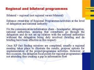 Regional and bilateral programmes Bilateral regional not regional