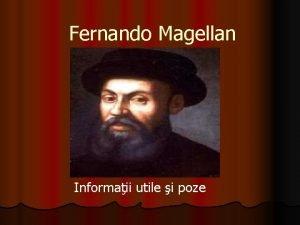 Fernando Magellan Informaii utile i poze Biofrafia acestuia
