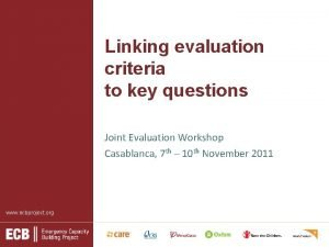 Linking evaluation criteria to key questions Joint Evaluation