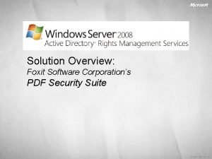 Solution Overview Foxit Software Corporations PDF Security Suite