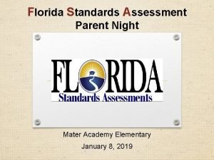 Florida Standards Assessment Parent Night Mater Academy Elementary
