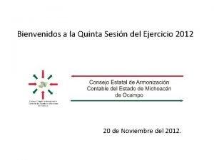 Bienvenidos a la Quinta Sesin del Ejercicio 2012