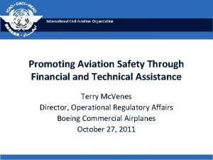 International Civil Aviation Organization Promoting Aviation Safety Through