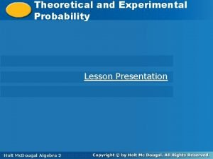 Theoretical andand Experimental Theoretical Experimental Probability Lesson Presentation