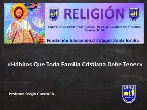 Hbitos Que Toda Familia Cristiana Debe Tener Profesor