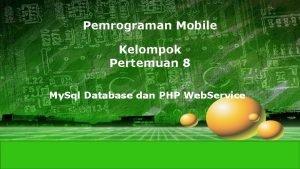 Pemrograman Mobile Kelompok Pertemuan 8 My Sql Database