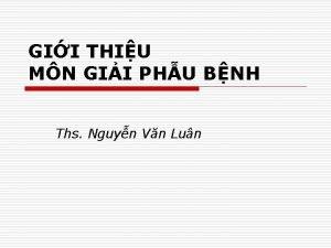 GII THIU MN GII PHU BNH Ths Nguyn