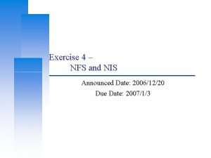 Exercise 4 NFS and NIS Announced Date 20061220