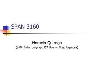 SPAN 3160 Horacio Quiroga 1878 Salto Uruguay1937 Buenos
