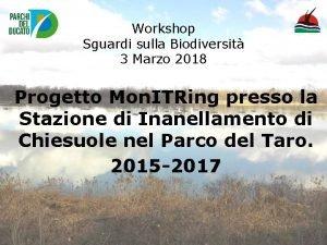 Workshop Sguardi sulla Biodiversit 3 Marzo 2018 Progetto