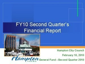 FY 10 Second Quarters Financial Report Hampton City