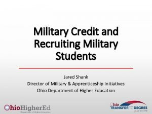 Military Credit and Recruiting Military Students Jared Shank