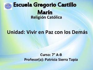 Escuela Gregorio Castillo Marn Religin Catlica Unidad Vivir