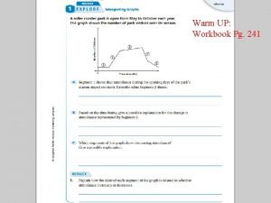 Interpreting Graphs Warm UP Workbook Pg 241 Interpreting