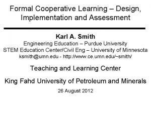 Formal Cooperative Learning Design Implementation and Assessment Karl