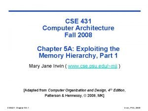 CSE 431 Computer Architecture Fall 2008 Chapter 5