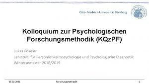 Kolloquium zur Psychologischen Forschungsmethodik KQz PF Lukas Rseler