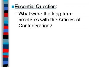 n Essential Question Question What were the longterm