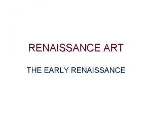 RENAISSANCE ART THE EARLY RENAISSANCE STATUS OF THE