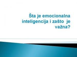 ta je emocionalna inteligencija i zato je vana